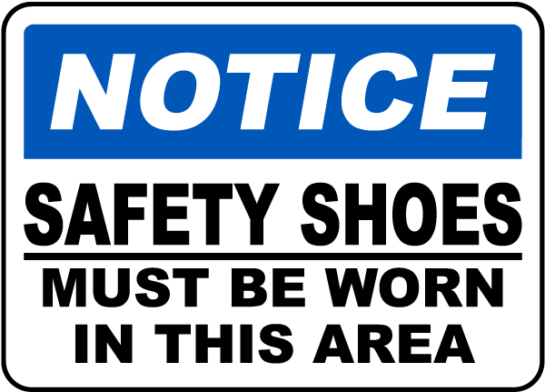Notice Safety Shoes Must Be Worn Sign
