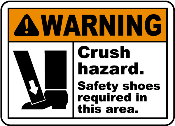 Warning Crush hazard Safety shoes required in this area Sign