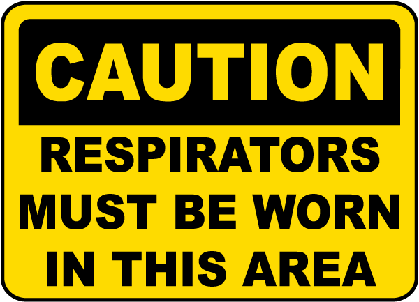 Respirators Must Be Worn In Area Sign