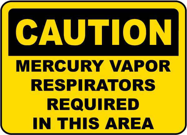 Mercury Vapor Respirators Sign