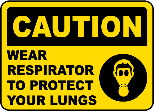 Wear Respirator To Protect Lungs Sign