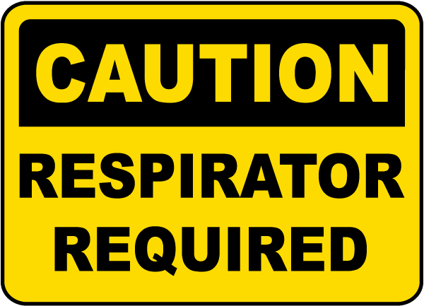 Caution Respirator Required Sign