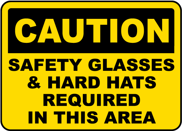 Safety Glasses Hard Hats Required Sign