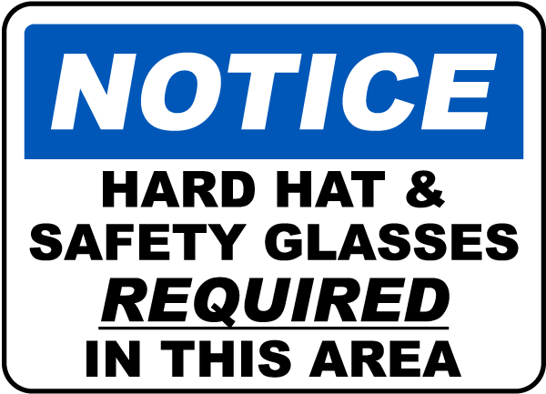 Notice Hard Hat Safety Glasses Required In This Area Sign