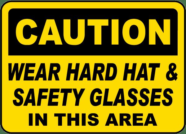 Wear Hard Hat & Safety Glasses Sign