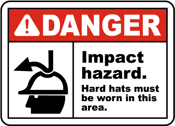 Danger Impact hazard Hard hats must be worn in this area Sign