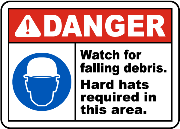 Danger Watch for falling debris Hard hats required in this area Sign