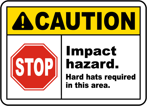 Caution Impact hazard Hard hats required in this area Sign
