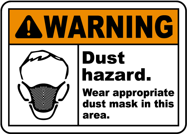 Warning Dust hazard Wear appropriate dust mask in this area Sign