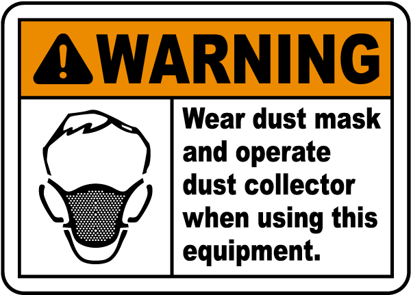 Wear Dust Mask When Using Sign