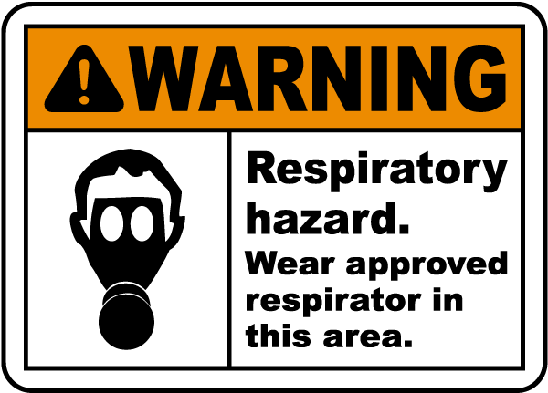 Warning Respiratory hazard Wear approved respirator in this area Sign