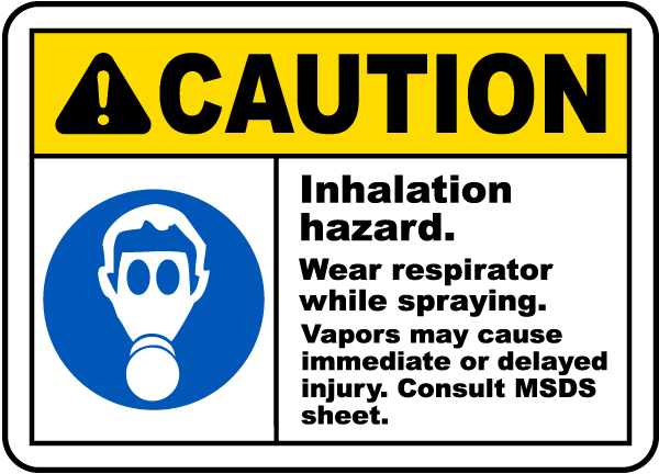 Wear Respirator While Spraying Sign
