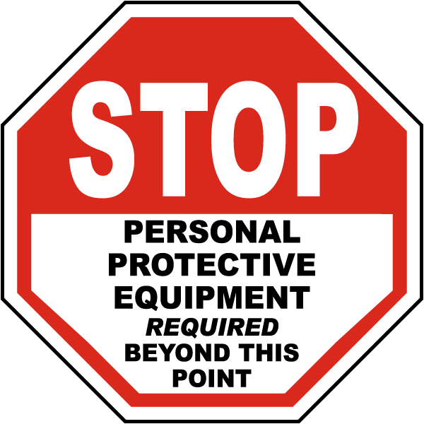 Stop Personal Protective Equipment Required Beyond This Point Sign