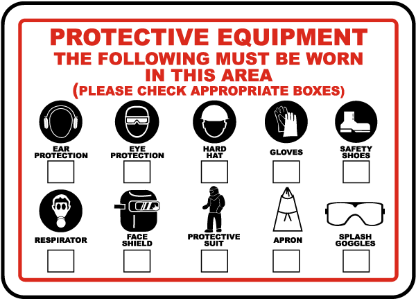 Protective Equipment The Following Must Be Worn In This Area Sign