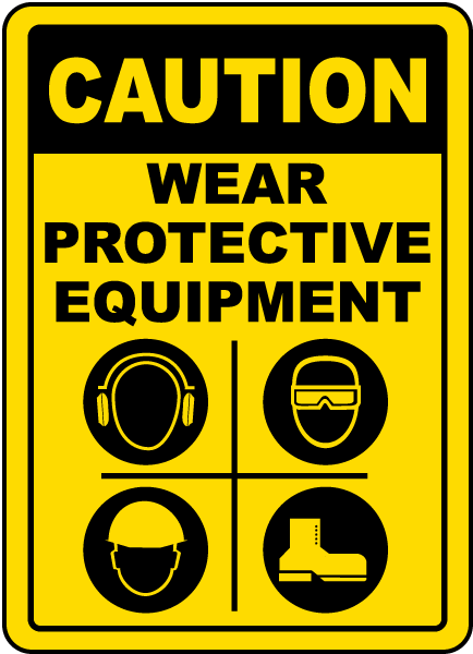 Wear Protective Equipment Sign
