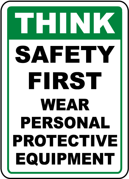 Think Safety First Wear Ppe Sign I4434 By Safetysign Com