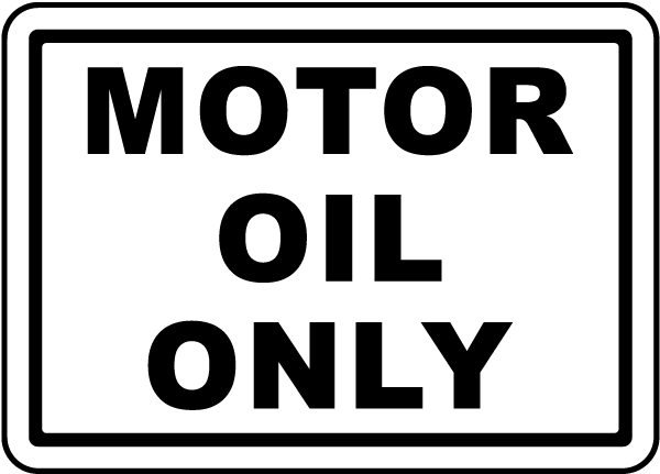 Motor Oil Only Label