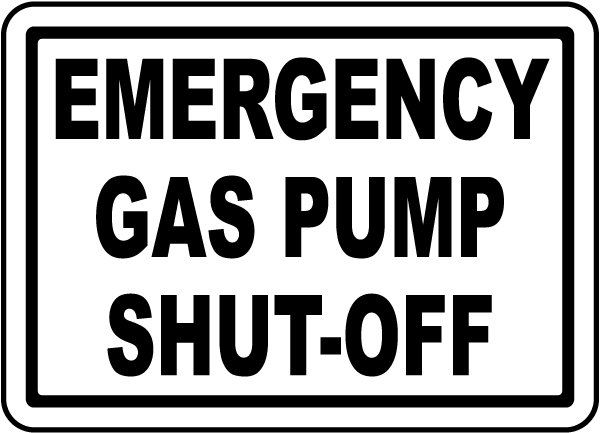 Emergency Gas Pump Shut Label