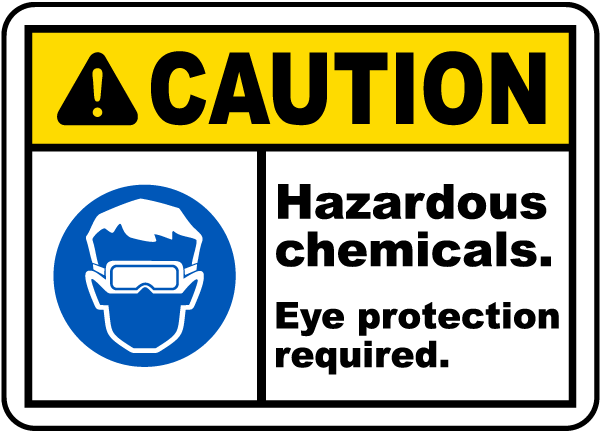 Caution Hazardous chemicals. Eye protection required label