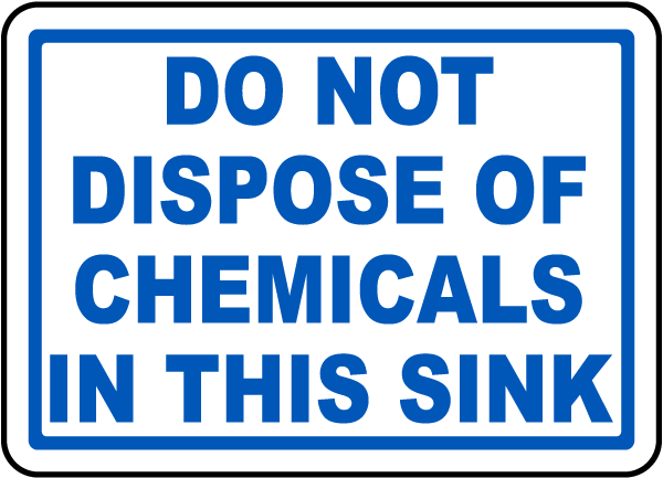 Do Not Dispose of Chemicals in this sink label