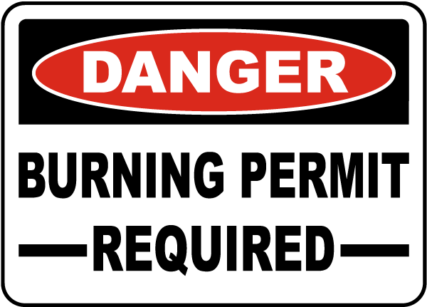 Danger Burning Permit Required Sign