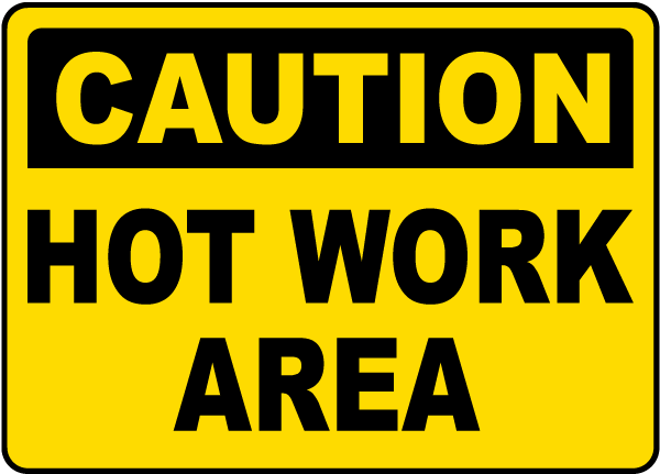 Caution Hot Work Area Sign
