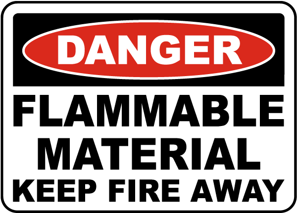 Flammable Material Keep Fire Away Sign
