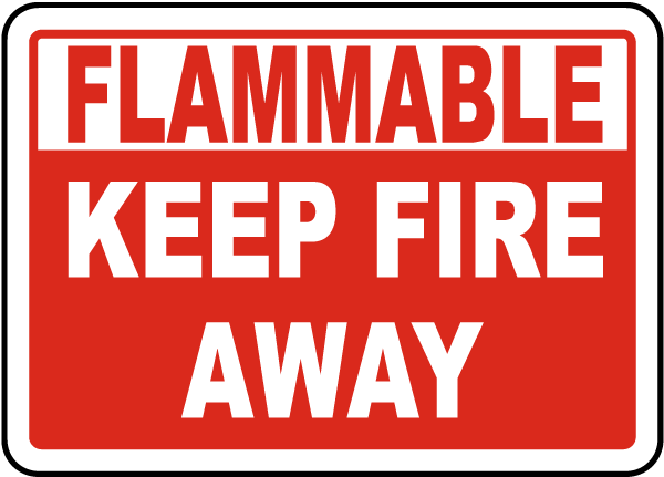 Flammable Keep Fire Away Sign
