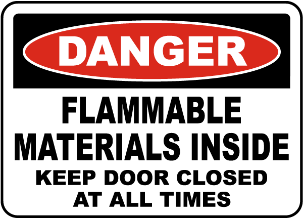 Danger Flammable Materials Inside Keep Door Closed At All Times sign
