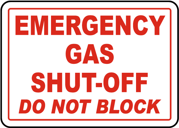 Gas Shut-Off Do Not Block Sign