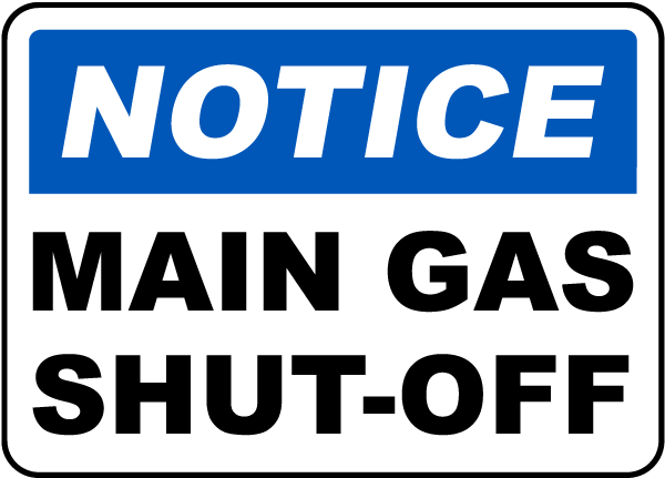 Notice Main Gas Shut-Off Sign