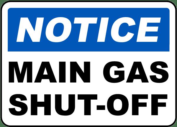 Notice Main Gas Shut-Off Sign