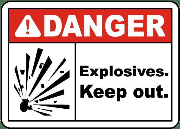 Danger Explosives Keep Out Sign