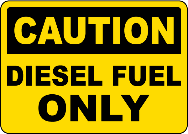 Caution Diesel Fuel Only Sign