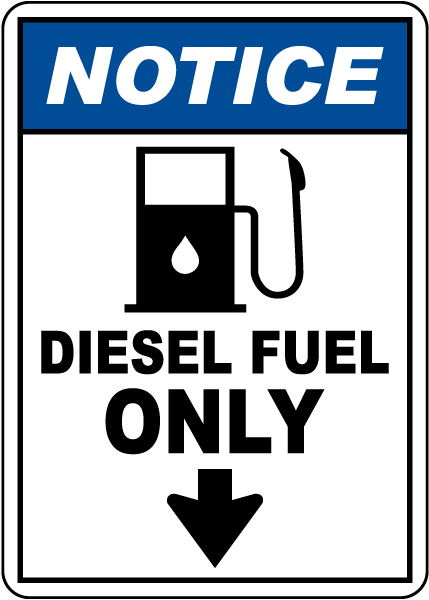 Notice Diesel Fuel Only Sign