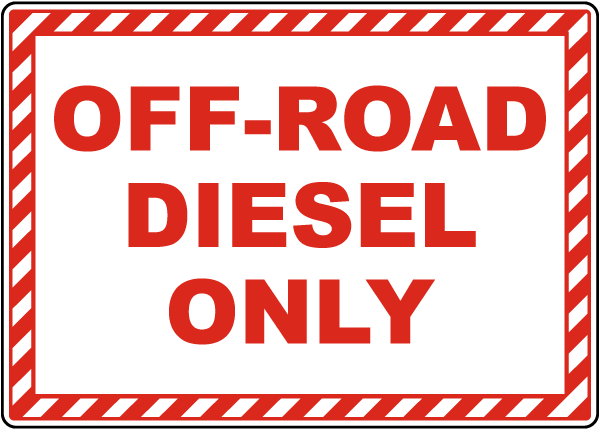 Off-Road Diesel Only Sign