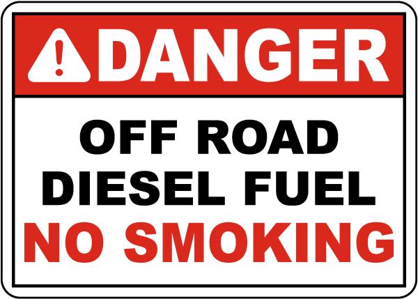 Danger Off Road Diesel Fuel No Smoking Sign