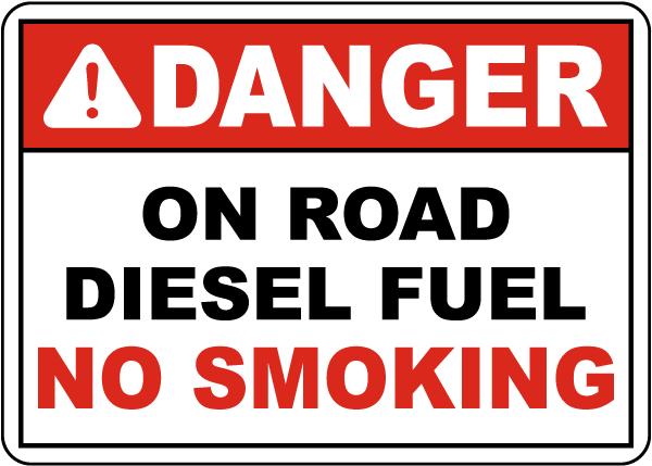 Danger On Road Diesel Fuel No Smoking Sign
