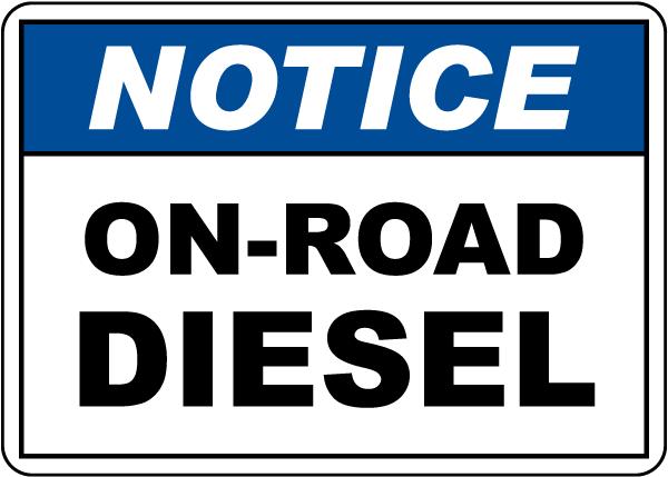 Notice On-Road Diesel Sign