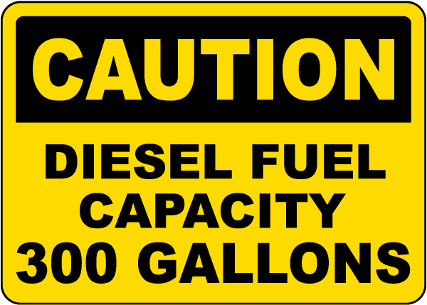 Caution Diesel Fuel Capacity 300 Gallons Sign