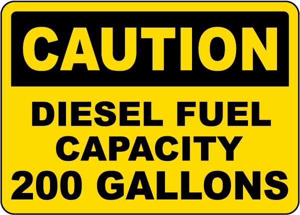 Caution Diesel Fuel Capacity 200 Gallons Sign