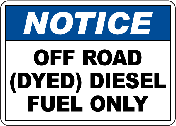 Notice Off Road (Dyed) Diesel Fuel Only Sign
