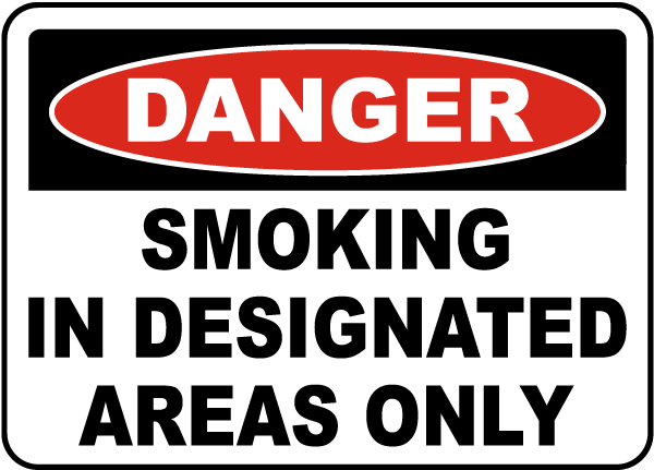 Danger Smoking In Designated Areas Only Sign