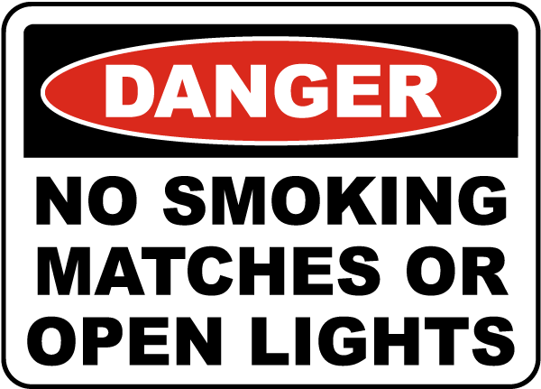 Danger No Smoking Matches Or Open Lights Sign