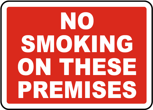 No Smoking on These Premises Sign
