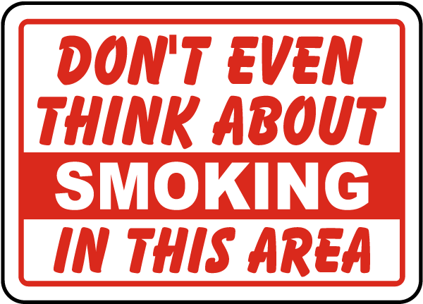Don't Even Think Smoking Sign