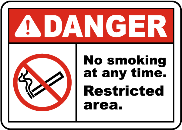 Danger No smoking at any time Restricted area sign