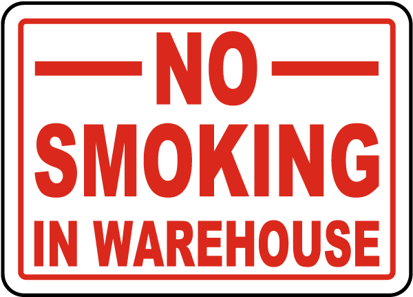 No Smoking In Warehouse Sign