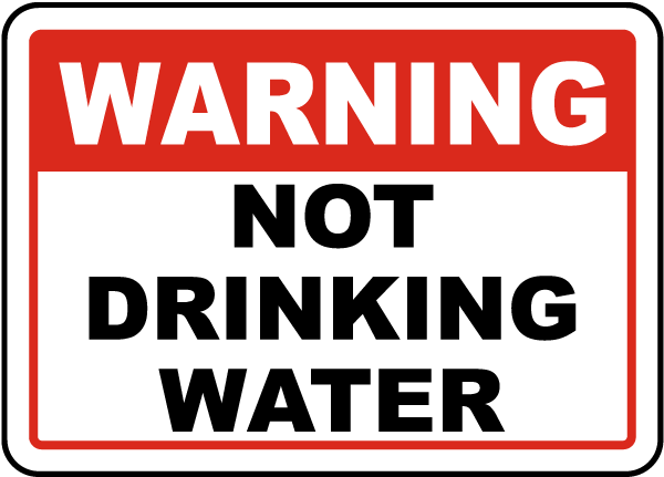 Warning Not Drinking Water Sign