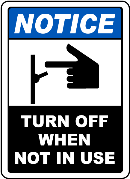 Turn Off When Not In Use Sign